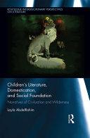 Children s Literature  Domestication  and Social Foundation