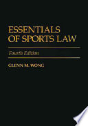 """Essentials of Sports Law"" by Glenn M. Wong"