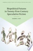 Biopolitical Futures in Twenty First Century Speculative Fiction Book