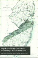 Report on the Clay Deposits of Woodbridge  South Amboy and Other Places in New Jersey