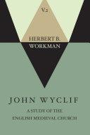 Pdf John Wyclif; A Study of the English Medieval Church, Volume 2