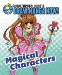 Pdf Magical Characters: Christopher Hart's Draw Manga Now! Telecharger