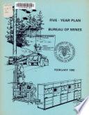 Five-year Plan, Bureau of Mines