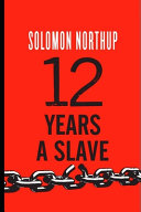 Twelve Years A Slave By Solomon Northup Annotated A True Story  Book