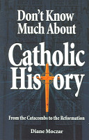 Don t Know Much about Catholic History Book PDF