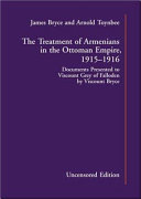 The Treatment of Armenians in the Ottoman Empire, 1915-1916