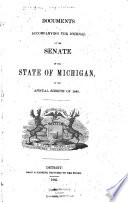 Documents Accompanying The Journal Of The Senate Of The State Of Michigan At The Annual Session Of
