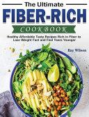 The Ultimate Fiber rich Cookbook