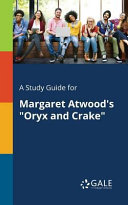 A Study Guide for Margaret Atwood s  Oryx and Crake