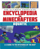 The Ultimate Unofficial Encyclopedia for Minecrafters: Aquatic [Pdf/ePub] eBook