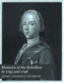 Memoirs of the Rebellion in 1745 and 1746