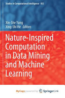 Nature inspired Computation in Data Mining and Machine Learning Book
