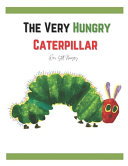 The Very Hungry Caterpillar Was Still Hungry
