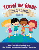 Travel the Globe: Story Times, Activities, and Crafts for ...