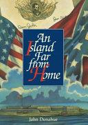 An Island Far from Home