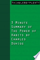 3 Minute Summary of The Power of Habit by Charles Duhigg Book
