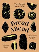 Bread Ahead: The Expert Home Baker