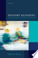 Sensory Blending  : On Synaesthesia and related phenomena