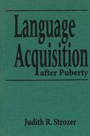 Language acquisition after puberty