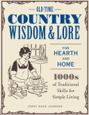 Old Time Country Wisdom and Lore for Hearth and Home