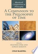 A Companion to the Philosophy of Time Book