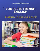 Complete French English Essentials Grammar Book