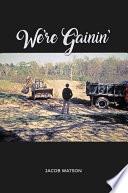 We re Gainin