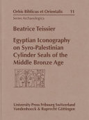Egyptian Iconography on Syro Palestinian Cylinder Seals of the Middle Bronze Age Book PDF