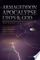 Armageddon Apocalypse UFO s and GOD
