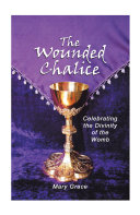 The Wounded Chalice Book