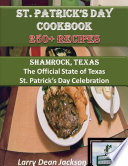 St  Patrick s Day Cookbook  Shamrock  Texas The Official State of Texas St  Patrick s Day Celebration 250   Recipes