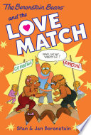 The Berenstain Bears Chapter Book  The Love Match