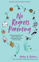 No Regrets Parenting  Updated and Expanded Edition