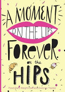 A Moment On The Lips Forever On The Hips Food Diary Weight Loss And Exercise Tra Book PDF