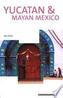The Yucatan and Mayan Mexico