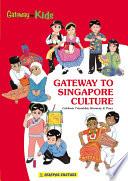 Gateway To Singapore Culture 2010 Edition Epub