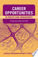Career Opportunities in Health Care Management  Perspectives from the Field