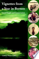 Vignettes From A Year In Borneo Local People And Conservation