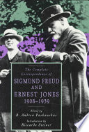 The Complete Correspondence Of Sigmund Freud And Ernest Jones 1908 1939
