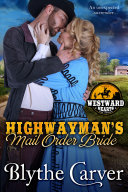 A Highwayman's Mail Order Bride [Pdf/ePub] eBook