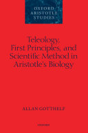 Teleology, First Principles, and Scientific Method in Aristotle's Biology