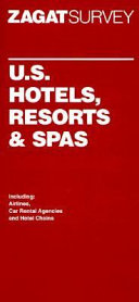 Zagat Survey: U S  Hotel, Resort and Spa - Nina S  Zagat
