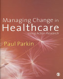 Managing Change in Healthcare
