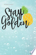 Stay Golden Pineapple: Lined Notebook and Journal Composition Book Diary Summer Gift