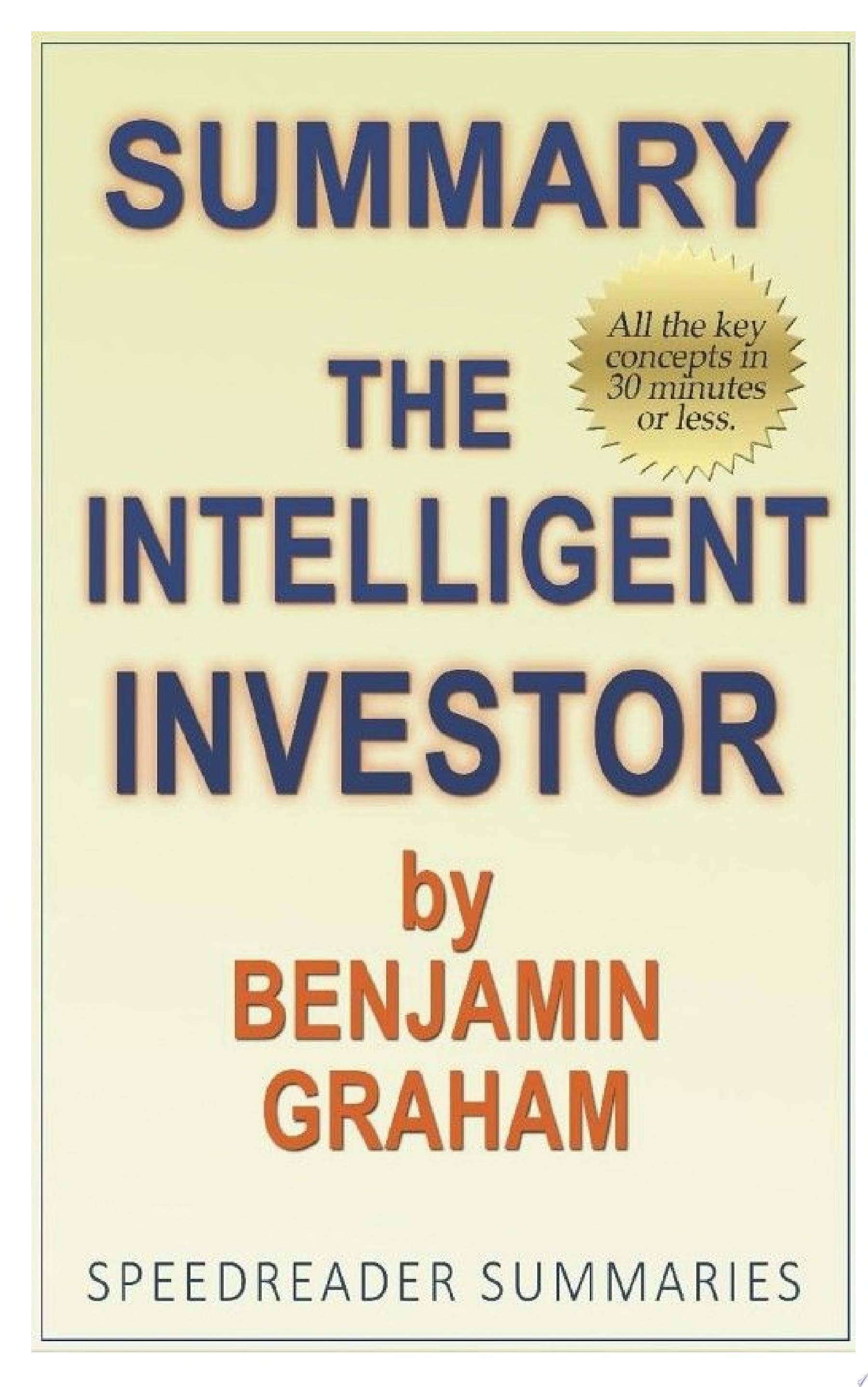 Summary of The Intelligent Investor by Benjamin Graham and Jason Zweig