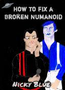 How to Fix a Broken Numanoid Pdf/ePub eBook