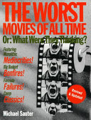 The Worst Movies of All Time  Or  What Were They Thinking