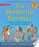 """""""It's Perfectly Normal: Changing Bodies, Growing Up, Sex, and Sexual Health"""" by Michael Emberley, Robie H. Harris"""
