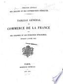 Tableau décennal du commerce de la France avec ses colonies et les puissances étrangères ...