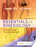 """Essentials of Kinesiology for the Physical Therapist Assistant E-Book"" by Paul Jackson Mansfield, Donald A. Neumann"